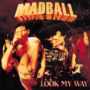 madball-look-my-way